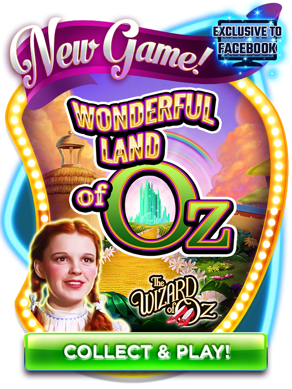 New Game on Hit It Rich - Exclusive to Facebook! ---> WONDERFUL LAND OF OZ - Click to Collect Free coins